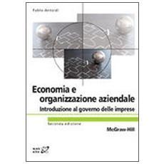 Economia ed organizzazione aziendale. Introduzione al governo delle imprese
