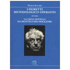 I fioretti metodologico-operativi ovvero la lieta novella da Montecchio Maggiore