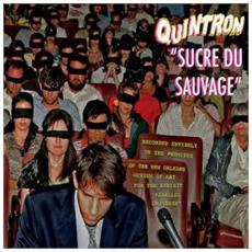 Quintron - Sucre Du Sauvage (2 Lp)