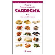 Percorsi enogastronomici in Sardegna. Le 100 ricette della tradizione