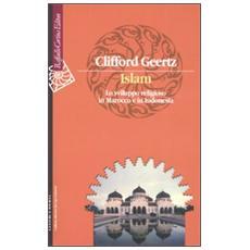 Islam. Lo sviluppo religioso in Marocco e in Indonesia