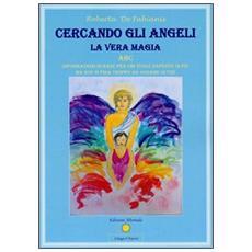 Cercando gli angeli. La vera magia