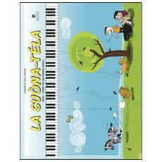 La suona-téla. Gioco-lavoro per giovanissimi pianisti