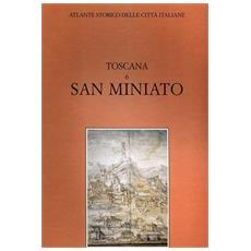 Atlante storico delle città italiane. Toscana. Vol. 6: San Miniato al Tedesco. Atlante storico delle città italiane. Toscana
