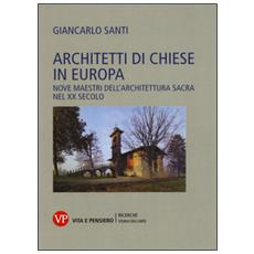 Architetti di chiese in Europa. Nove maestri dell'architettura sacra nel XX secolo