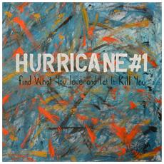 Hurricane #1 - Find What You Love And Let It Kill You