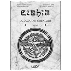 Elohim. La saga dei creatori. Arca. Vol. 1