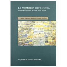 La memoria ritrovata. Pietro Geremia e le carte della storia