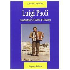 Luigi Paoli. Cantastorie di terra d'Otranto