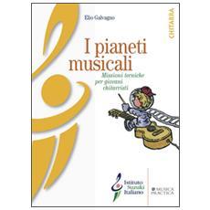 I pianeti musicali. Missioni tecniche per giovani chitarristi