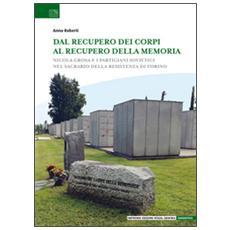 Dal recupero dei corpi al recupero della memoria. Nicola Grosa e i partigiani sovietici nel Sacrario della Resistenza di Torino