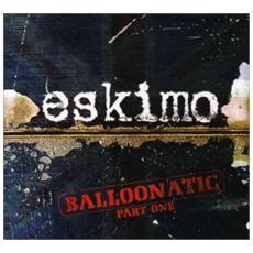 Eskimo - Balloonatic Part 1