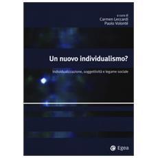 Un nuovo individualismo? Individualizzazione, soggettività e legame sociale