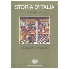 Storia d'Italia. Annali. 14. Legge, diritto, giustizia