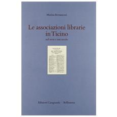 Le associazioni librarie in Ticino nel XVIII e XIX secolo