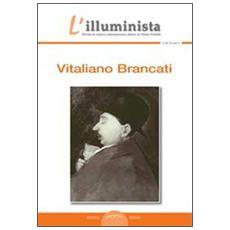 L'illuminista Vitaliano Brancati. Monografia di Vitaliano Brancati