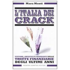 L'Italia dei crack. Vittime, artefici e mandanti delle truffe finanziarie degli ultimi anni