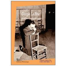 Giorgio La Pira. Un siciliano cittadino del mondo