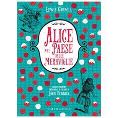 Lewis Carroll - Le Avventure Di Alice Nel Paese Delle Meraviglie