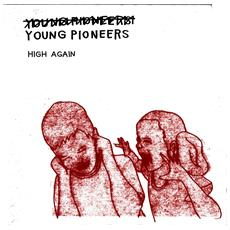 Young Pioneers - High Again