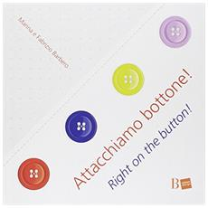 Attacchiamo bottone!­Right on the button!