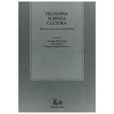 Filosofia scienza cultura. Studi in onore di Corrado Dollo