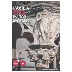 L'arte a Pisa in 200 immagini