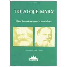 Tolstoj e Marx. Oltre il marxismo verso la nonviolenza