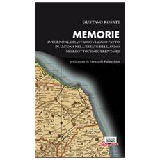 Memorie. Intorno al disastroso viaggio fatto in Ancona nell'estate dell'anno milleottocentotrentasei