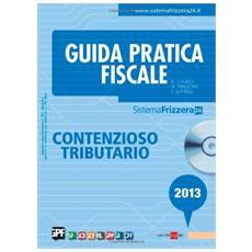 Contenzioso tributario 2013. Con CD-ROM