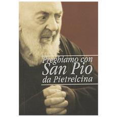 Preghiamo con san Pio da Pietrelcina