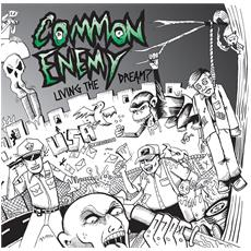 Common Enemy - Living The Dream?