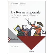 Storia della Russia e dei paesi limitrofi. Chiesa e impero. Vol. 2: La Russia imperiale. Da Pietro il Grande a Nicola II (1682-1917) .