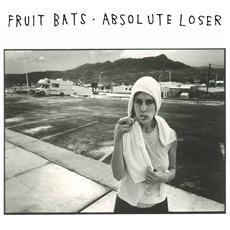 Fruit Bats - Absolute Loser