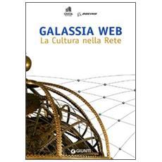 Galassia web. La cultura nella rete