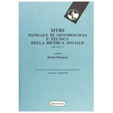 MTRS. Manuale di metodologia e tecnica della ricerca sociale. Release 1.0