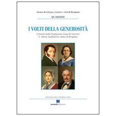 I volti della generosità. I ritratti della Fondazione Casa di ricovero S. Maria Ausiliatrice onlus di Bergamo