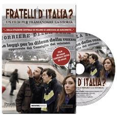 Fratelli d'Italia? Un film per tramandare la storia. DVD. Con libro