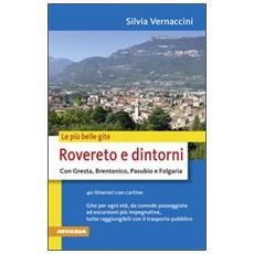 Le più belle gite Rovereto e dintorno con Gresta, Brentonico, Pasubio e Folgaria