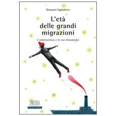 L'età delle grandi migrazioni. L'adolescenza e le sue dinamiche