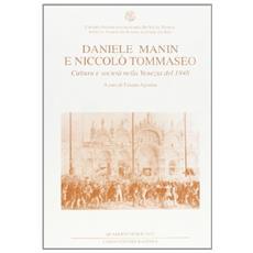 Daniele Manin e Niccol� Tommaseo. Cultura e societ� nella Venezia del 1848