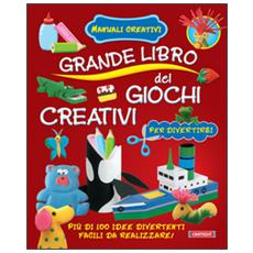 Grande libro dei giochi creativi