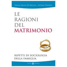 Le ragioni del matrimonio. Aspetti di sociologia della famiglia