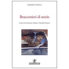 Bracconieri di storie. Lettere fra Giovanni Arpino e Osvaldo Soriano