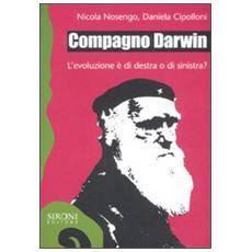 Compagno Darwin. L'evoluzione è di destra o di sinistra?
