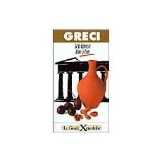 Greci. Se li conosci non li eviti