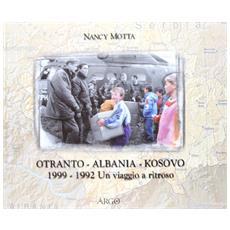 Otranto-Albania-Kosovo. 1999-1992: un viaggio a ritroso