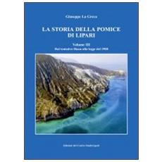 La storia della pomice di Lipari. Ediz. illustrata. Vol. 3