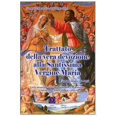 Trattato della vera devozione alla santissima Vergine maria. Commentato da laici