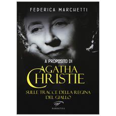 A proposito di Agatha Christie. Sulle tracce della regina del giallo